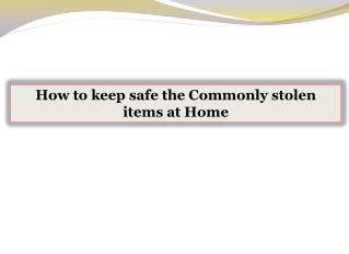How to keep safe the Commonly stolen items at Home