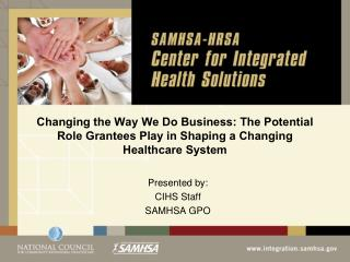Changing the Way We Do Business: The Potential Role Grantees Play in Shaping a Changing Healthcare System