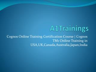 Cognos Online Training Certification Course | Cognos TM1 Online Training in USA,UK,Canada,India
