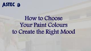 How to Choose Your Paint Colours to Create the Right Mood?
