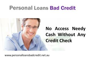 Personal Loans Bad Credit - No One Can Get Individual Cash With Less- Than Credit Score