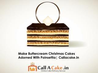 Make buttercream Christmas cakes adorned with poinsettia