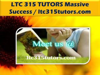 LTC 315 TUTORS Massive Success / ltc315tutors.com