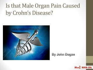 Is that Male Organ Pain Caused by Crohn's Disease?