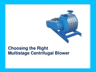 Choosing the Right Multistage Centrifugal Blower