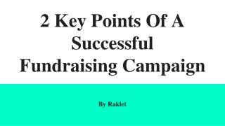 2 Key Points Of A Successful Fundraising Campaign