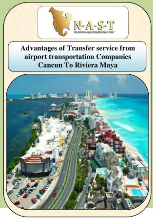 Advantages of Transfer service from airport transportation Companies Cancun To Riviera Maya