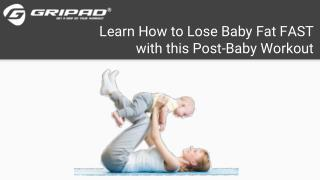 Learn How to Lose Baby Fat FAST with this Post-Baby Workout