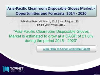 Asia-Pacific Cleanroom Disposable Gloves Market 2016-2020 available in new report