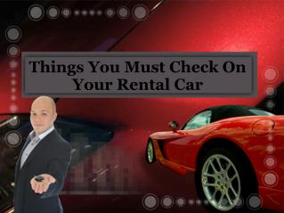 Things You Must Check On Your Rental Car