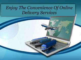 Enjoy The Convenience Of Online Delivery Services