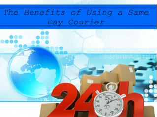 The Benefits of Using a Same Day Courier