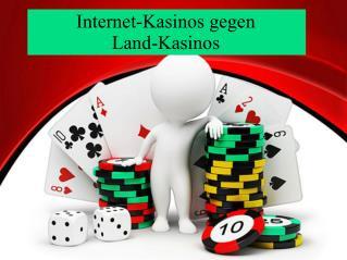 Internet-Kasinos gegen Land-Kasinos