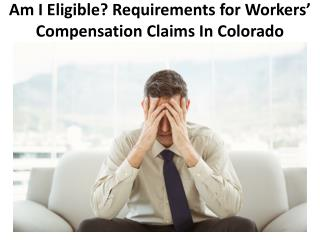 Am I Eligible? Requirements for Workers' Compensation Claims In Colorado