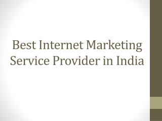 Best Internet Marketing Service Provider in India
