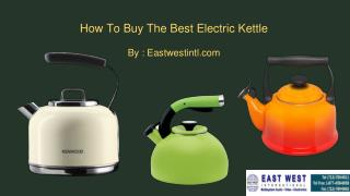 How To Buy The Best Electric Kettles