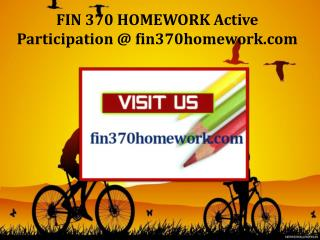 FIN 370 HOMEWORK Active Participation / fin370homework.com