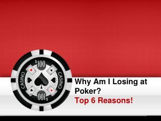 Why Am I Losing at Poker- Top 6 Reasons