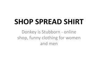 Shop Spread Shirt