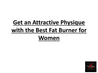 Get an Attractive Physique with the Best Fat Burner for Women
