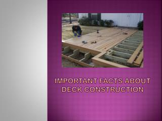 Important Facts about Deck Construction