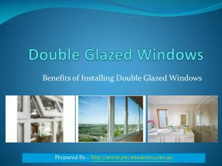 Benefits of Installing Double Glazed Windows
