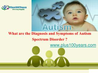 What are the diagnosis, symptoms of autism spectrum disorder