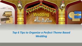 Top 6 Tips to Organize a Perfect Theme Based Wedding