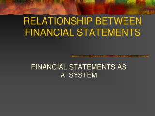 RELATIONSHIP BETWEEN FINANCIAL STATEMENTS