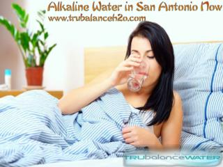 Alkaline Water in San Antonio Now