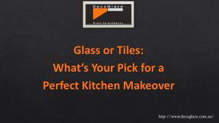 Glass or Tiles: What's Your Pick for a Perfect Kitchen Makeover