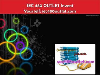 SEC 480 OUTLET Invent Yourself/sec480outlet.com