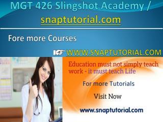 MGT 426 Slingshot Academy / snaptutorial.com