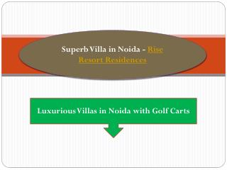 Superb Villa in Noida - Rise Resort Residences