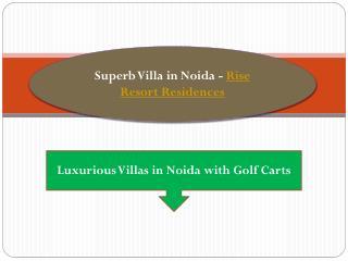 Superb Villa in Noida - Rise Resort Residences