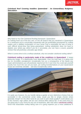 Colorbond roofing is especially made of the conditions in Queensland