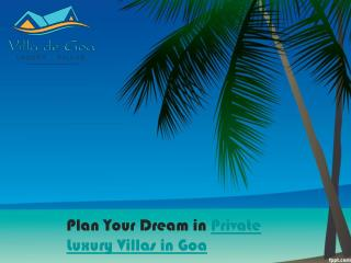 Plan Your Dream in Private Luxury Villas in Goa