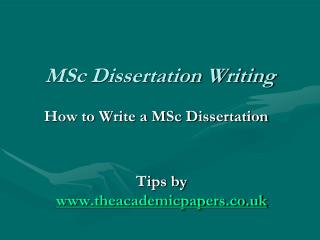 How to Write a MSc Dissertation