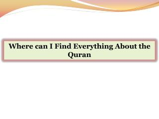 Where can I Find Everything About the Quran