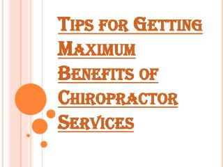 Getting Maximum Benefits of Chiropractor Services