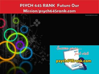 PSYCH 645 RANK  Future Our Mission/psych645rank.com