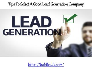 Bold Leads Tips to Select a Good Lead Generation Company