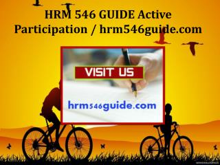 HRM 546 GUIDE Active Participation / hrm546guide.com