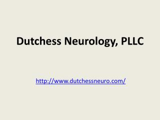 Dutchess Neurology PLLC - Poughkeepsie  NY