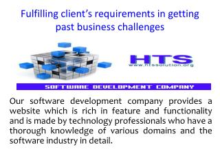 Fulfilling client's requirements in getting past business challenges