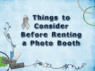 Things to Consider Before Renting a Photo Booth