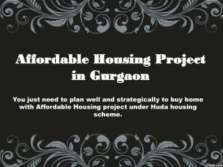 Affordable Housing Projects in Gurgaon @ 9250933999
