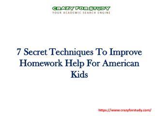 7 Secret Techniques To Improve Homework Help For American Kids | crazyforstudy