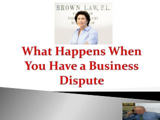 What Happens When You Have a Business Dispute