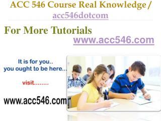 ACC 546 Course Success Begins / acc546dotcom